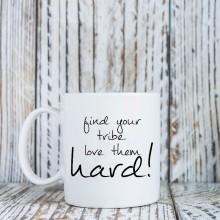 Mug * Find Your Tribe*