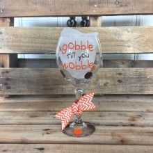 Wine Glass *Gobble Till You Wobble*