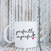 Mug *Perfectly Imperfect*