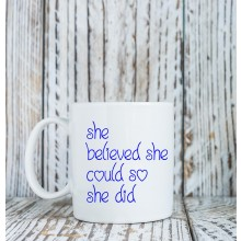 Mug * she believed*