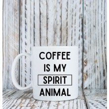 Mug *Coffee Is My Spirit Animal*