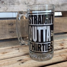 Beer Mug *Straight Outta My Thirties*