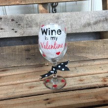 Wine Glass *Wine Is My Valentine*